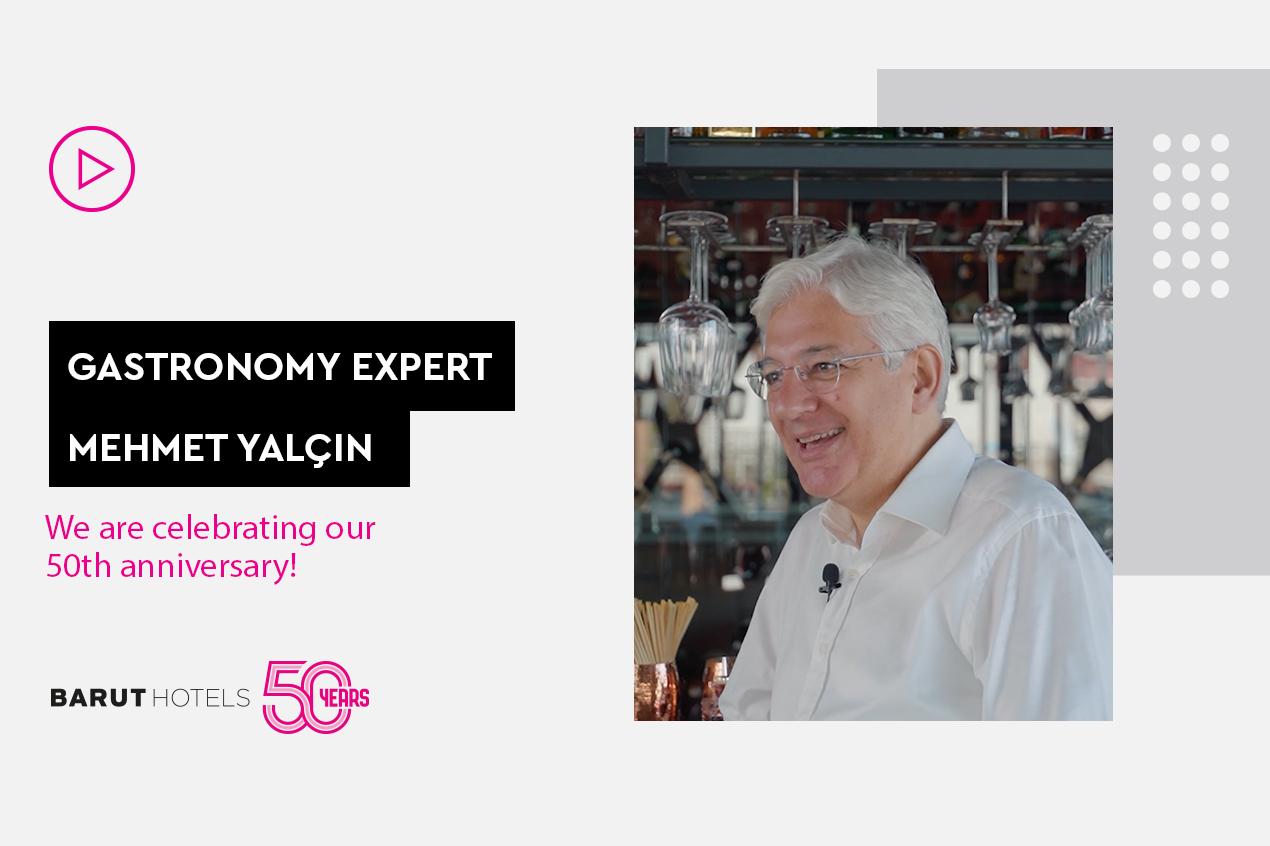50th Anniversary Interview with Gastronomy Specialist Mehmet Yalçın